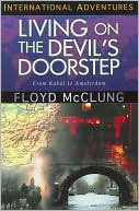 Link to Living on the Devil's Doorstep by Floyd McClung at Barnes and Nobles.